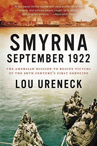 Read Online Smyrna, September 1922: The American Mission to Rescue Victims of the 20th Century's First Genocide pdf epub