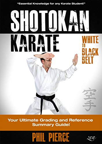 Shotokan Karate: Your Ultimate Grading and Training Summary Guide (White to Black Belt - JKF, KUGB Etc)