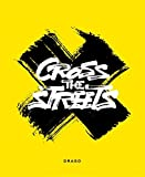 img - for Cross the Streets book / textbook / text book