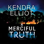 A Merciful Truth | Kendra Elliot