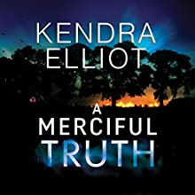 A Merciful Truth Audiobook by Kendra Elliot Narrated by Teri Schnaubelt