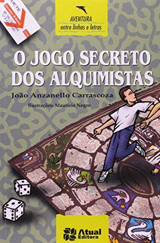 O Jogo Secreto Dos Alquimistas - Coleção Entre Linhas E Letras