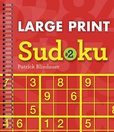 Large Print Sudoku #2 Spiral-bound – Large Print, March 1, 2011 Patrick Blindauer Puzzlewright 1402784074 Games
