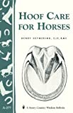 Hoof Care for Horses: (Storey's Country Wisdom Bulletin A-277) (Storey Country Wisdom Bulletin)