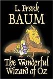 The Wonderful Wizard of Oz, L. Frank Baum, 1603128980
