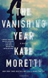 The Vanishing Year: A Novel by  Kate Moretti in stock, buy online here