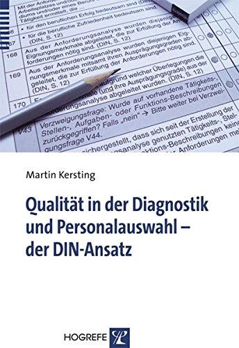 Qualität in der Diagnostik und Personalauswahl - der DIN-Ansatz Taschenbuch – 1. Mai 2008 Martin Kersting Hogrefe Verlag 3801721515 Angewandte Psychologie