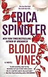 Blood Vines, Erica Spindler, 0312363931