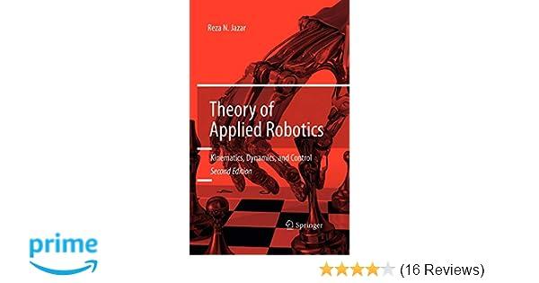Theory of Applied Robotics: Kinematics, Dynamics, and