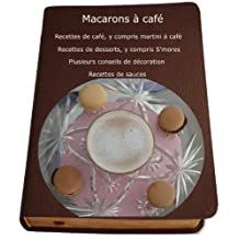Martini de café et macarons (French Edition)
