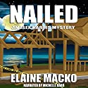 Nailed: The Alex Harris Mysteries, Book 8 Audiobook by Elaine Macko Narrated by Michelle Babb