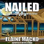 Nailed: The Alex Harris Mysteries, Book 8 | Elaine Macko