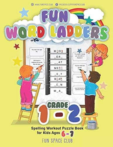 (Fun Word Ladders Grade 1-2: Daily Vocabulary Ladders Grade 1 - 2, Spelling Workout Puzzle Book for Kids Ages 6-7 (Vocabulary Builder Workbook for Kids Building Spelling Skills))