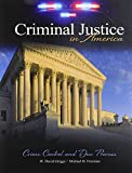 Criminal Justice in America : Crime Control and Due Process, Griggs, W. David and Freeman, Michael Bruce, 1465201823