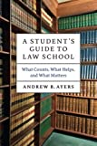 A Student's Guide to Law School, Andrew B. Ayers, 022606705X