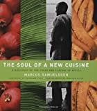 The Soul of a New Cuisine, Marcus Samuelsson, 0764569112