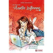 Le journal d'Aurélie Laflamme - Tome 2: Sur le point de craquer