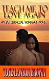 TEACH ME TO LOVE AGAIN (The Lombardi Brothers Book 1)