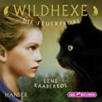 Die Feuerprobe (Wildhexe 1) | Lene Kaaberbøl