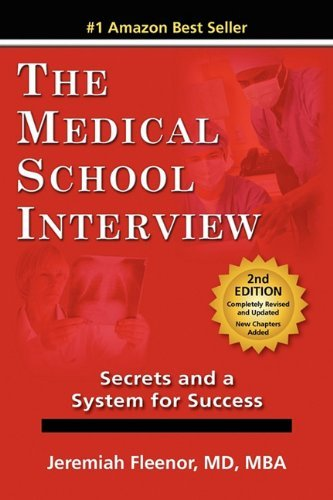 The Medical School Interview: Secrets and a System for Success by Fleenor, Jeremiah (March 15, 2011) Paperback