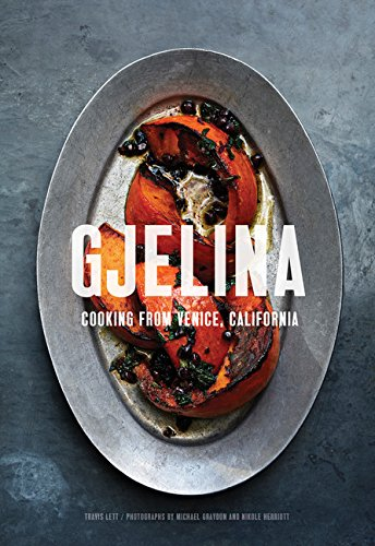 Gjelina: Cooking from Venice, California [Travis Lett] (Tapa Dura)