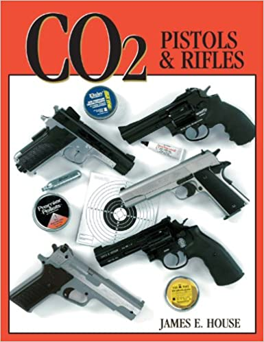 Amazon com: CO2 Pistols & Rifles (0046081006784): James House: Books