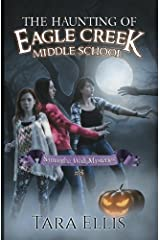 The Haunting of Eagle Creek Middle School (The Samantha Wolf Mysteries) (Volume 5) Paperback