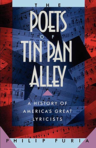 - The Poets of Tin Pan Alley: A History of America's Great Lyricists (Oxford Paperbacks)