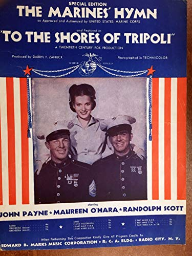 MARINE'S HYMN (L S Phillips SHEET MUSIC) 1932 from the film TO THE SHORES OF TRIPOLI with John Payne, Maureen O'Hara and Randolph Scott (pictured) Excellent ()
