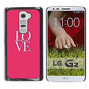 FlareStar Colour Printing Love Text Pink White Valentines Kiss cáscara Funda Case Caso de plástico para LG G2 / D800 / D802 / D802TA / D803 / VS980 / LS980