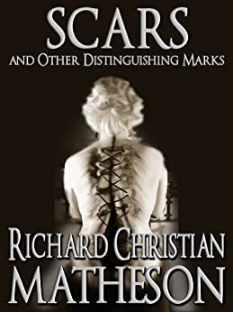 Scars and Other Distinguishing Marks by [Matheson, Richard Christian]