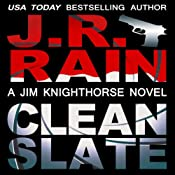 Clean Slate: Jim Knighthorse, Book 4 | J.R. Rain