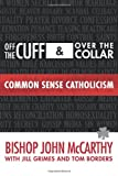 Off the Cuff and over the Collar, Bishop John McCarthy and Jill Grimes, 0989262405