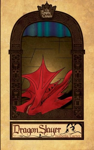 Dragonslayer (The Empty Crown) (Volume 1)