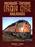 img - for Michigan-Ontario Iron Ore Railroads book / textbook / text book