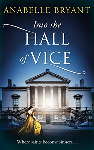 Into The Hall Of Vice (Bastards of London, Book 2) by [Bryant, Anabelle]