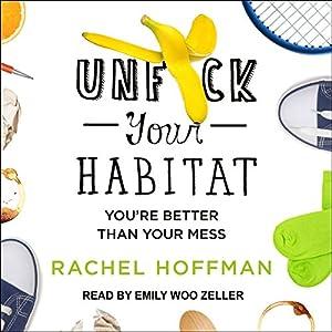 Unf--k Your Habitat Audiobook