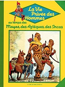 L'Amérique précolombienne : Au temps des Mayas, des Azrèques et des Incas... par Nougier