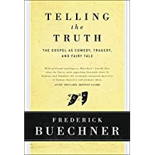 Telling the Truth: The Gospel as Tragedy, Comedy, and Fairy Tale