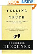 #7: Telling the Truth: The Gospel as Tragedy, Comedy, and Fairy Tale