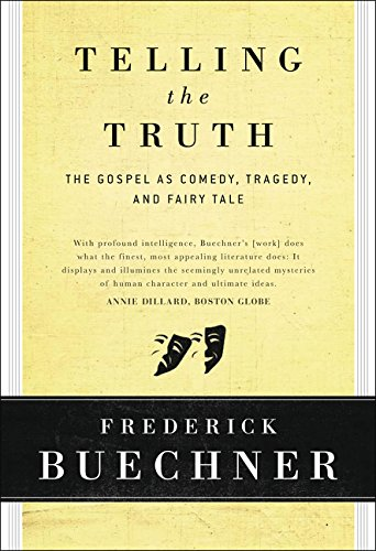 Telling The Truth  The Gospel As Tragedy Comedy And Fairy Tale
