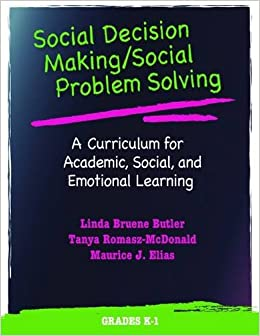 Social Decision Making/Social Problem Solving (SDM/SPS), Grades K-1: A Curriculum for Academic, Social, and Emotional Learning