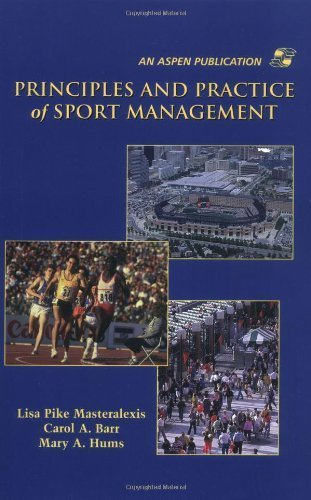 Principles And Practice Of Sport Management by Lisa P. Masteralexis (1998-04-02)
