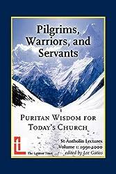 Pilgrims, Warriors, and Servants: Puritan Wisdom for Today's Church
