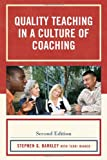 Quality Teaching in a Culture of Coaching, Stephen G. Barkley, 1607096331