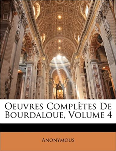 Livres Oeuvres Completes de Bourdaloue, Volume 4 epub, pdf