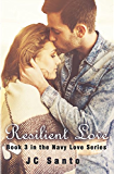 Resilient Love (Navy Love Series Book 3)