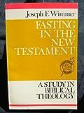Fasting in the New Testament, Wimmer, Joseph F., 0809124203