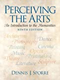 Perceiving the Arts : An Introduction to the Humanities Value Package (includes Music for the Humanities CD), Sporre and Sporre, Dennis J., 0135015642