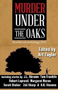 Murder Under the Oaks: Bouchercon Anthology 2015 1943402000 Book Cover